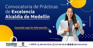 Alcaldía de Medellín se encuentra en convocatoria para Prácticas de Excelencia  y Específica