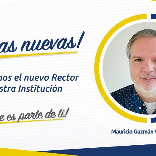 ¡Buenas nuevas! Presentamos el nuevo Rector de la Institución